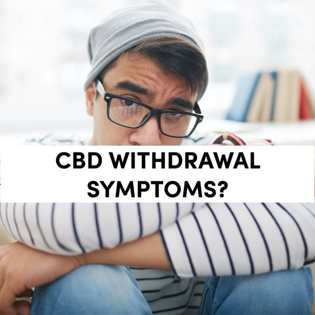 CBD Withdrawal Symptoms